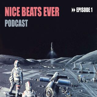 Nice Beats Ever Podcast - Episode 1