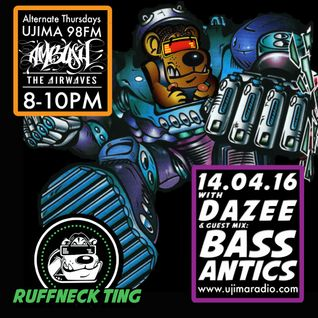 Dazee Presents The Ruffneck Ting Take Over 16.04.2016 with Bass Antics Guest Mix