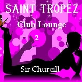St. Tropez Club Lounge Vol. 2 (House Remixes)