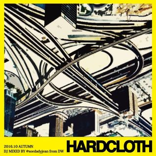 HARDCLOTH (DJ MIXED BY @soedadyjean from DW)