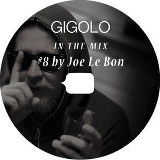 GIGOLO In The Mix #8 by Joe Le Bon