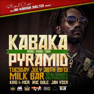 KABAKA PYRAMID x JAH WARRIOR SHELTER Live at Bless Up Tuesdays in San Francisco, California 7/30/13