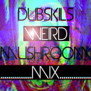 Dubskills weird mushrooms mix