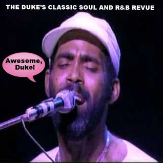 THE DUKE'S CLASSIC SOUL and R&B REVUE | SEPTEMBER 15, 2015 | HAPPY FEELINGS!
