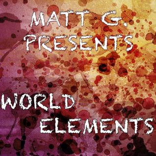 "Matt G. AKA Matías Giunta - Part 1: ""World Elements"""