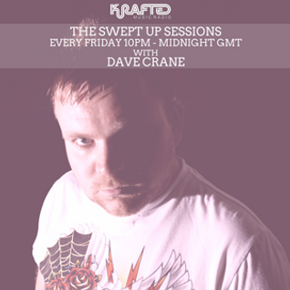 Dave Crane pres. Swept Up Sessions 19 - 19th August 2016