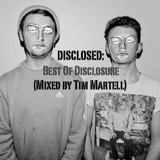 DISCLOSED: Best of DISCLOSURE (Mixed by TIM MARTELL)
