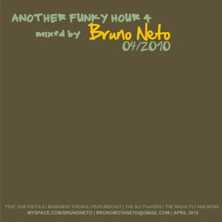 Another Funky Hour4 mixed by Bruno Neto april 2010