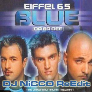 Eiffel 65 - Blue (DJ NiCCo ReEdit)