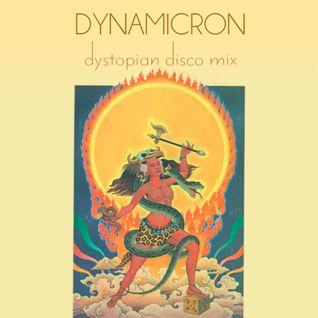Dynamicron: Dystopian Disco Mix