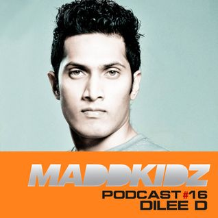 Maddkidz Podcast #16 - DJ Dilee D
