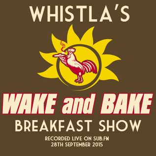 Wake & Bake Breakfast Show on Sub.FM 28th September 2015