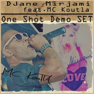 DJane Mirjami feat. MC Koutla - One Shot Set