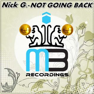 Not Going Back (Nick G. Club Remix) - Nick G, @BEATPORT