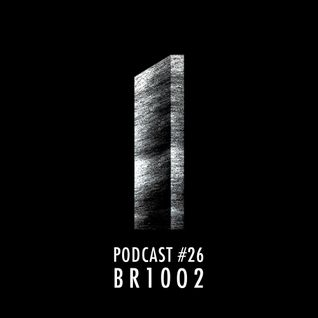 Monolith Podcast #26  B R 1 0 0 2