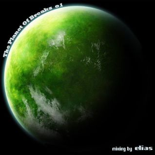 The Planet Of Breaks - Mix By Elias Kwnstantinidis