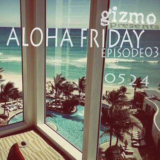 Aloha Friday03 (Mixtape 0524)
