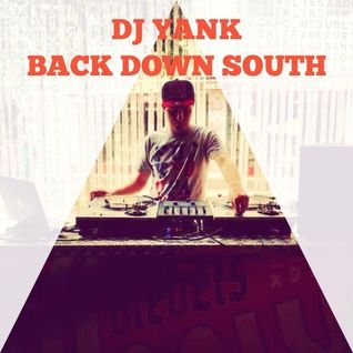 DJ Yank - Back Down South