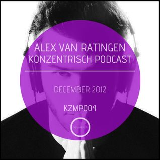 Alex van Ratingen Konzentrisch Podcast 004 (December 2012)