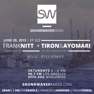 Episode 322 - Frank Nitt, Tiron & Ayomari - June 20, 2015