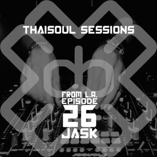 Jask's Thaisoul Sessions Episode 26 Live from L.A.