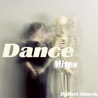 Dance Mixes Dj Mert Simsek
