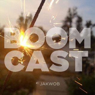 Boom Cast #1 - Jakwob