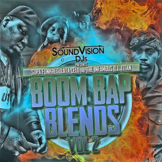 "Soundvision D.J.'s Presents ""Boom Bap Blends"" Vol 2 Supa Funkregulata Celo & The Infamous D.J. Titan"