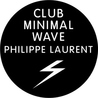 Philippe Laurent - Club Minimal Wave Mix 1