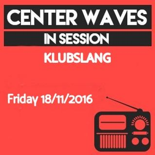 Center Waves 'In Session' mixed by Klubslang (CW Radio)