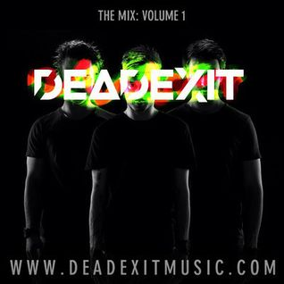 DeadExit - The Mix - Volume 1 (@DeadExitMusic)