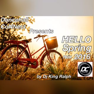 Dancehall CoNNect presents Hello Spring Mix 2016 by DJ King Ralph
