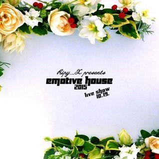 Ripy_X presents Emotive House 2015.10.19.