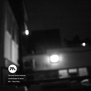 Terminal Audio Podcast | 001 | Vinyl Only