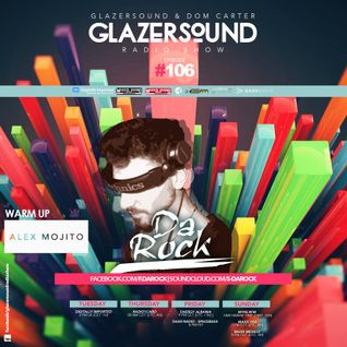 Glazersound Radio Show Episode #106 Guest Da Rock