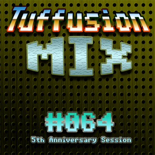Tuffusion Mix #064 - 5th Anniversary Session (2016-03-12)