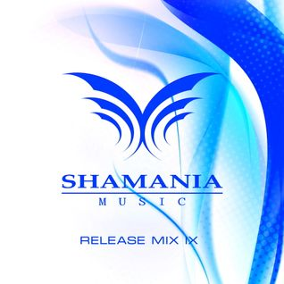 Shamania Music - Release Mix IX