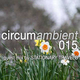 circumambient 015 (guest mix by Stationary Travels)