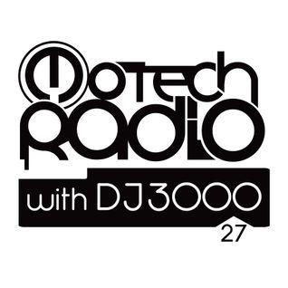 Motech Radio with DJ 3000 - show #27