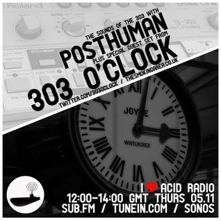 I Love Acid Radio, Nov 5th 2015 with Posthuman & 303 o'clock