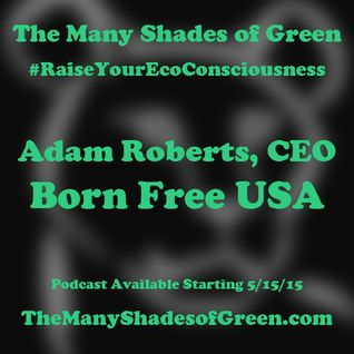 #1520: Adam Roberts, CEO of Born Free USA