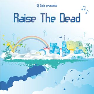 DJ SAIZ ::: Raise The Dead (mixtape House)