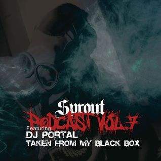 Sprout Podcast Vol.7 PortaL - Taken From My Black Box