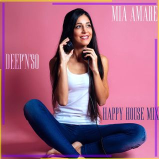 Mia Amare & Deep'n'SO - Happy House Mix