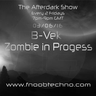 The Afterdark Show ft. Zombie in Progress 03.06.16 @8pm