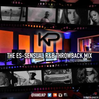 KP - The Es-Sensual R&B Throwback Mix