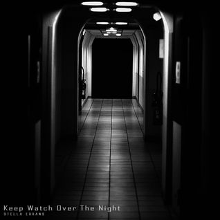 Keep Watch Over The Night