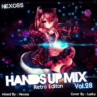 Nexoss - Hands Up Mix vol.28 Retro Edition