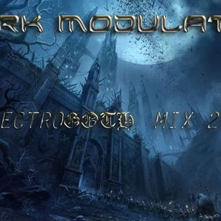 ElectroGoth Mix 2015 From DJ Dark Modulator