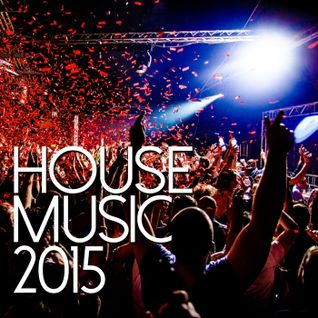 2015 HOUSE MUSIC MIX